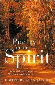 Poetry for the Spirit: Poems of Universal Wisdom and Beauty