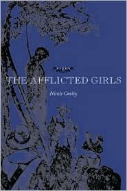 The Afflicted Girls: Poems - Nicole Cooley