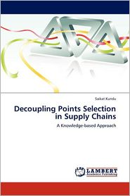 Decoupling Points Selection in Supply Chains