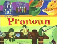 If You Were a Pronoun - Nancy Loewen, Sara Gray (Illustrator)