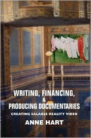 Writing, Financing, & Producing Documentaries - Anne Hart