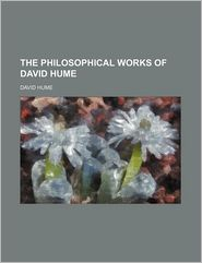 The Philosophical Works of David Hume - David Hume