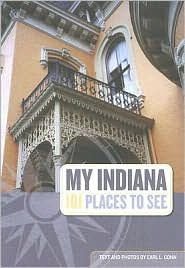 My Indiana 101 Places to See - Earl L. Conn