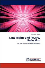 Land Rights and Poverty Reduction - Richmond Ncube