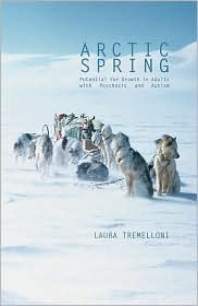Arctic Spring: Potential for Growth in Adults with Psychosis and Autism - Laura Tremelloni