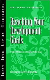 Reaching Your Development Goals - Cynthia D. Mccauley, Jennifer W. Martineau