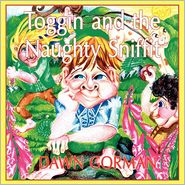 Toggin and the Naughty Sniffit - Dawn Gorman, 1st World Library (Editor), 1stworld Library (Editor)
