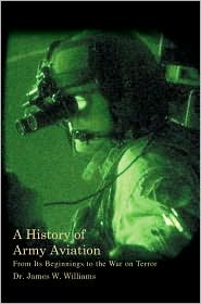 A History Of Army Aviation - Dr. James W. Williams