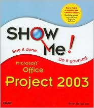 Show Me! Microsoft Office Project 2003 - Brian Kennemer