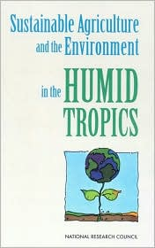 Sustainable Agriculture and the Environment in the Humid Tropics - National Academies Press, National Research Council, With Committee On Sustainable Agriculture