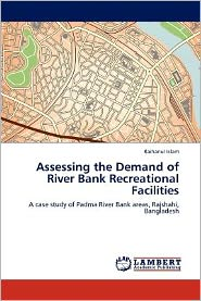 Assessing The Demand Of River Bank Recreational Facilities - Raihanul Islam