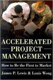 Accelerated Project Management - James Lewis, Louis Wong