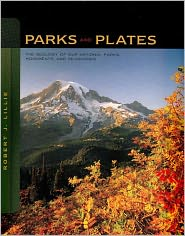 Parks and Plates: The Geology of Our National Parks, Monuments, and Seashores - Robert J. Lillie
