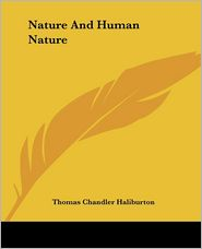 Nature And Human Nature - Thomas Chandler Haliburton