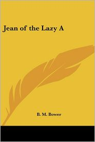 Jean of the Lazy A - B.M. Bower