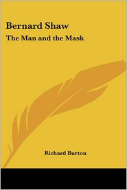 Bernard Shaw: The Man and the Mask