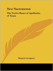 The New Nuctemeron: The Twelve Hours of Apollonius of Tyana