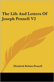 The Life and Letters of Joseph Pennell V2