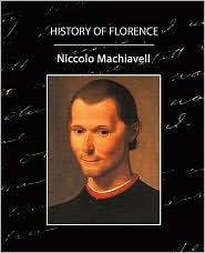 History Of Florence - Niccolo Machiavelli