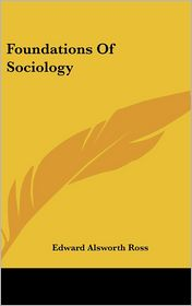 Foundations of Sociology - Edward Alsworth Ross