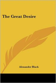 Great Desire - Alexander Black