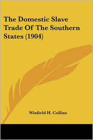 Domestic Slave Trade of the Southern States - Winfield H. Collins