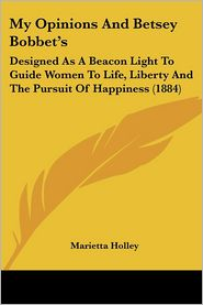 My Opinions And Betsey Bobbet'S - Marietta Holley