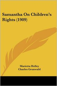 Samantha on Children's Rights - Marietta Holley, Charles Grunwald (Illustrator)