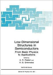 Low-Dimensional Structures in Semiconductors: From Basic Physics to Applications - A.R. Peaker (Editor), H.G. Grimmeiss (Editor), A.R. Peaker (Editor)