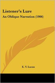 Listener's Lure: An Oblique Narration (1906) - E.V. Lucas