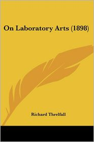 On Laboratory Arts - Richard Threlfall