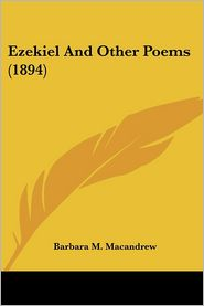 Ezekiel and Other Poems - Barbara M. Macandrew