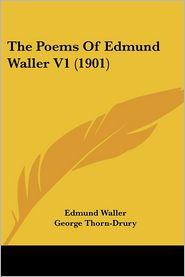 Poems of Edmund Waller V1 - Edmund Waller, George Thorn-Drury (Editor)