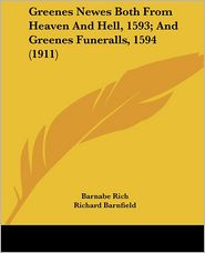 Greenes Newes Both from Heaven and Hell, 1593; And Greenes Funeralls, 1594 (1911) - Barnabe Rich, Richard Barnfield, Ronald B. McKerrow (Editor)