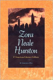 Zora Neale Hurston and American Literary Culture - M. Genevieve West