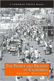 People and Promise of California, The (A Longman Topics Reader) - Mona Field, Brian Kennedy