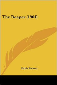 The Reaper (1904) - Edith Rickert