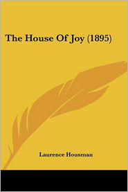 The House of Joy (1895) - Laurence Housman