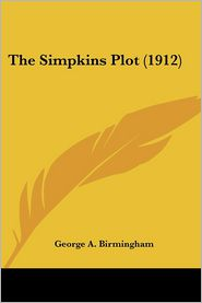 The Simpkins Plot (1912) - George A. Birmingham