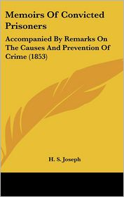 Memoirs Of Convicted Prisoners - H. S. Joseph