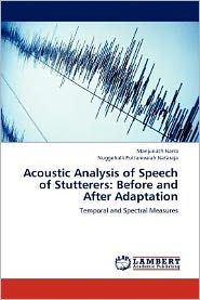 Acoustic Analysis of Speech of Stutterers: Before and After Adaptation - Manjunath Narra, Nuggehalli Puttarevaiah Nataraja