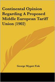 Continental Opinion Regarding A Proposed Middle European Tariff Union (1902)