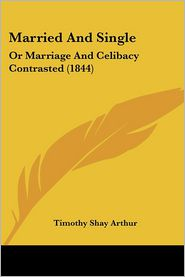 Married And Single - Timothy Shay Arthur