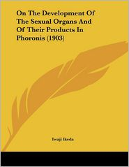 On The Development Of The Sexual Organs And Of Their Products In Phoronis (1903) - Iwaji Ikeda