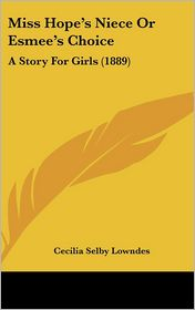 Miss Hope's Niece Or Esmee's Choice - Cecilia Selby Lowndes