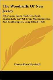 The Woodruffs Of New Jersey - Francis Eben Woodruff