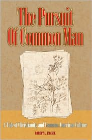 The Pursuit of Common Man: A Tale of Christianity and Common American Culture - Robert L. Franck