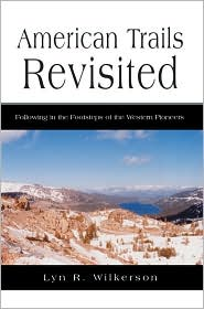 American Trails Revisited - Lyn R. Wilkerson