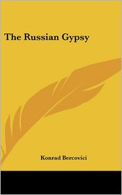 The Russian Gypsy - Konrad Bercovici