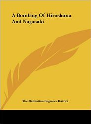 A Bombing Of Hiroshima And Nagasaki - The Manhattan Engineer District